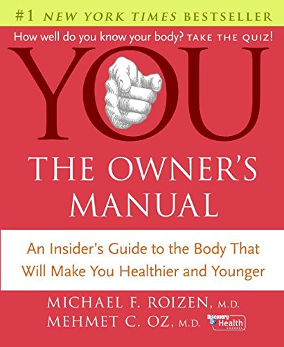 9780060765316: You: The Owner's Manual: An Insider's Guide to the Body That Will Make You Healthier and Younger