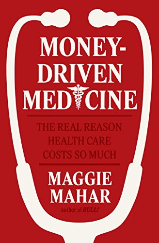 9780060765330: Money-Driven Medicine: The Real Reason Health Care Costs So Much