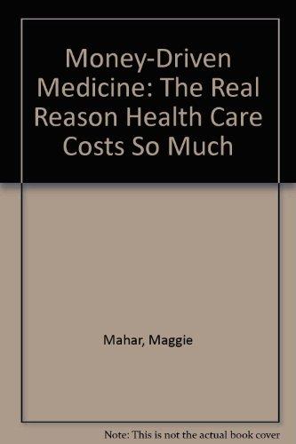 9780060765347: Money-Driven Medicine
