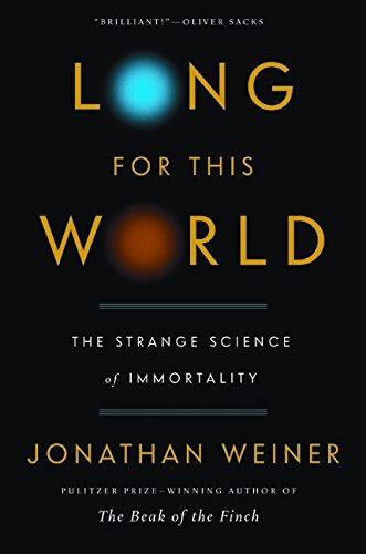9780060765361: Long for This World: The Strange Science of Immortality