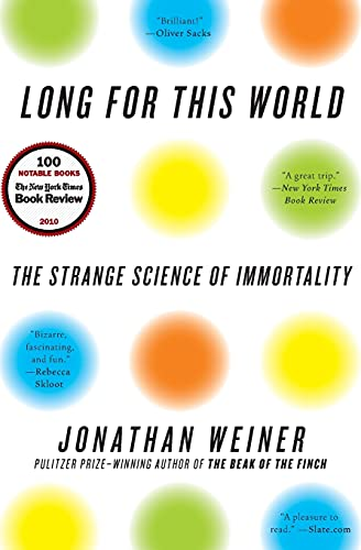 9780060765392: Long for This World: The Strange Science of Immortality