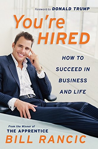 9780060765415: You're Hired: How to Succeed in Business and Life from the Winner of The Apprentice