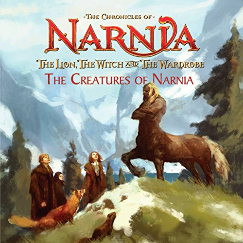 9780060765637: The Lion, the Witch and the Wardrobe: The Creatures of Narnia