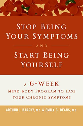 9780060766139: Stop Being Your Symptoms and Start Being Yourself: The 6-Week Mind-Body Program to Ease Your Chronic Symptoms