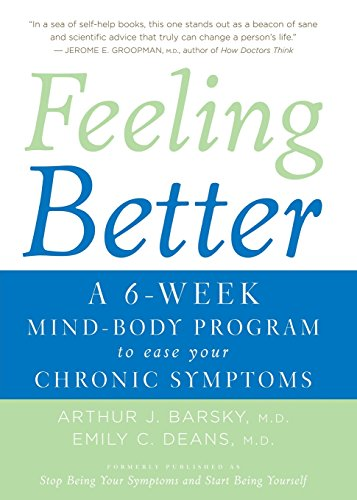 9780060766146: Feeling Better: A 6-Week Mind-Body Program to Ease Your Chronic Symptoms