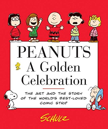 9780060766603: Peanuts: A Golden Celebration: The Art and the Story of the World's Best-Loved Comic Strip