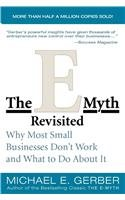 9780060766610: The E-Myth Revisited Rev Ed: Why Most Small Businesses Don't Work and What to Do About It