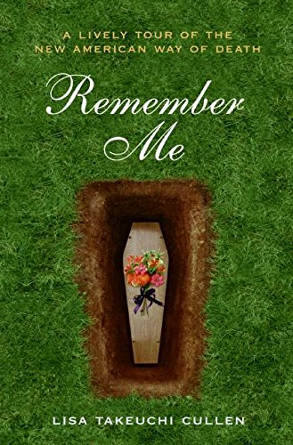 9780060766832: Remember Me: A Lively Tour of the New American Way of Death