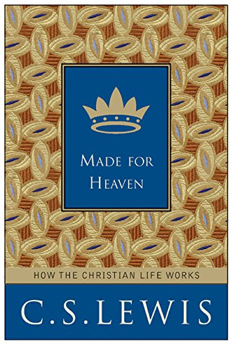 9780060766924: Made for Heaven: How the Christian Life Works