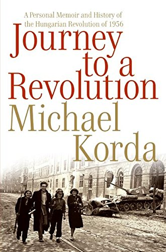 9780060772611: Journey to a Revolution: A Personal Memoir and History of the Hungarian Revolution of 1956