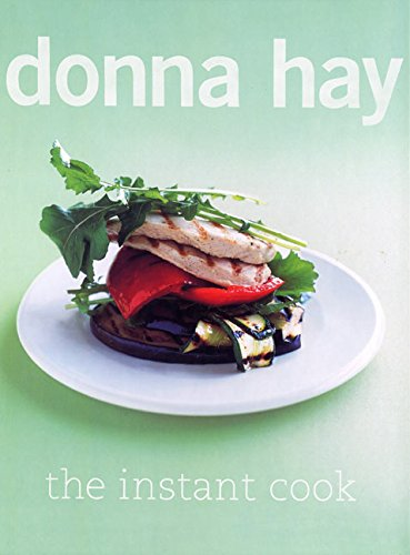 The Instant Cook (9780060772925) by Donna Hay