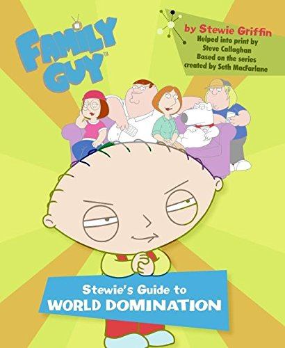 9780060773212: Family Guy: Stewie's Guide to World Domination