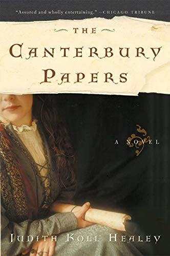 The Canterbury Papers: A Novel (Alais Capet): Judith Koll Healey