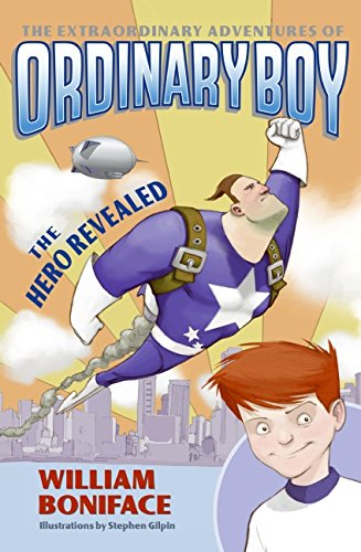 9780060774646: The Hero Revealed (Extraordinary Adventures of Ordinary Boy)
