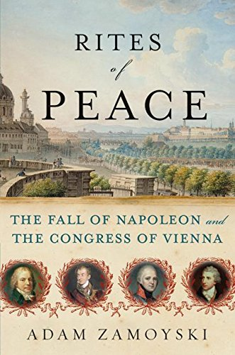 9780060775186: Rites of Peace: The Fall of Napoleon and the Congress of Vienna