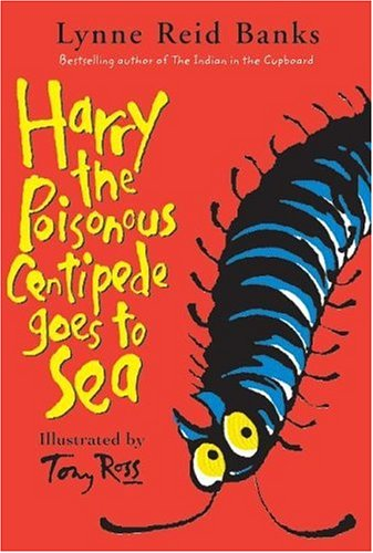 Harry the Poisonous Centipede Goes to Sea: Banks, Lynne Reid