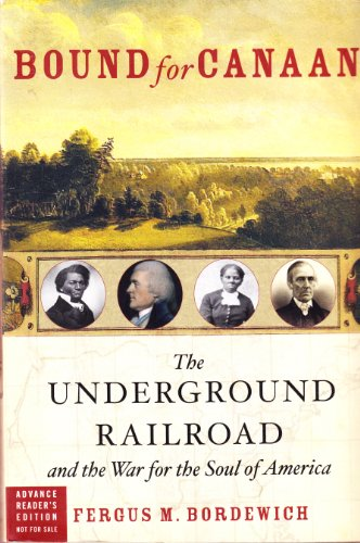 9780060775766: Bound for Canaan (the underground railroad and the war for the souls of america)