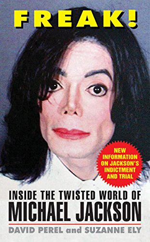 9780060775988: Freak!: Inside the Twisted World of Michael Jackson