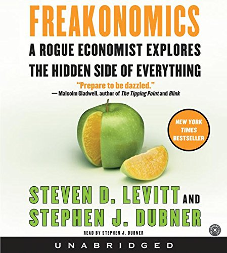 9780060776138: Freakonomics: A Rogue Economist Explores the Hidden Side of Everything