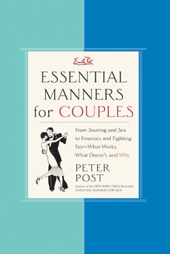 9780060776657: Essential Manners for Couples: From Snoring and Sex to Finances and Fighting Fair-What Works, What Doesn't, and Why