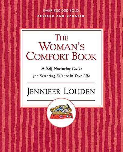 9780060776671: The Woman's Comfort Book: A Self-Nurturing Guide for Restoring Balance in Your Life