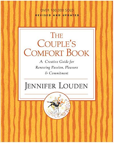 9780060776695: Couple's Comfort Book: A Creative Guide for Renewing Passion, Pleasure and Commitment