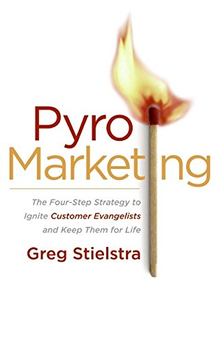 9780060776701: PyroMarketing: The Four-Step Strategy to Ignite Customer Evangelists and Keep Them for Life