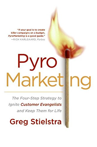 9780060776718: PyroMarketing: The Four-Step Strategy to Ignite Customer Evangelists and Keep Them for Life