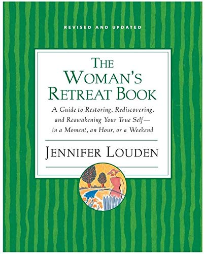 9780060776732: Woman's Retreat Book: A Guide to Restoring, Rediscovering and Reawakening Your True Self --In a Moment, An Hour, Or a Weekend