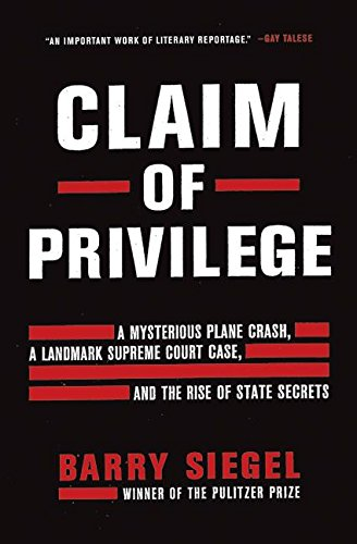 9780060777029: Claim of Privilege: A Mysterious Plane Crash, a Landmark Supreme Court Case, and the Rise of State Secrets