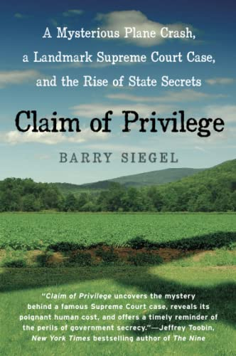 9780060777036: Claim of Privilege: A Mysterious Plane Crash, a Landmark Supreme Court Case, and the Rise of State Secrets