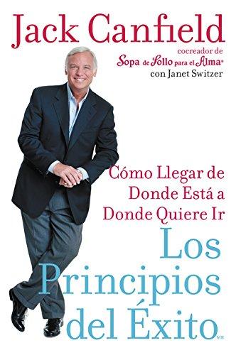 9780060777371: Los Principios del Exito: Como Llegar de Donde Esta A Donde Quiere Llegar