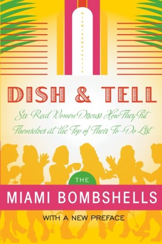 9780060777722: Dish and Tell: Six Real Women Discuss How They Put Themselves at the Top of Their To-Do List