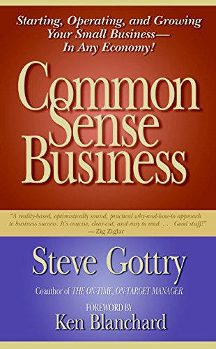 9780060778385: Common Sense Business: Starting, Operating and Growing Your Small Business - in Any Economy!