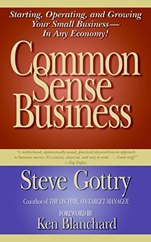 9780060778392: Common Sense Business: Starting, Operating and Growing Your Small Business in Any Economy!