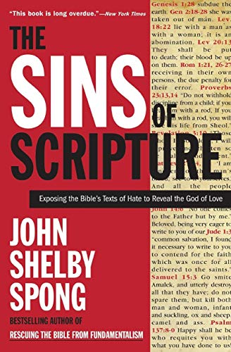 9780060778408: The Sins of Scripture: Exposing the Bible's Texts of Hate to Reveal the God of Love