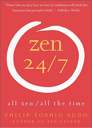 9780060778781: Zen 24/7: All Zen, All the Time
