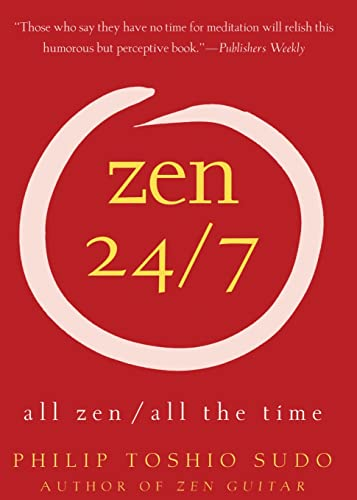 9780060778781: Zen 24/7: All Zen, All the Time