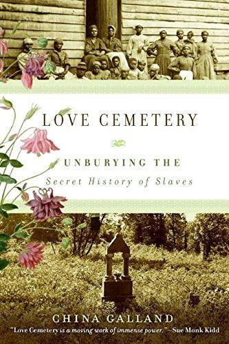 9780060779313: Love Cemetery: Unburying the Secret History of Slaves