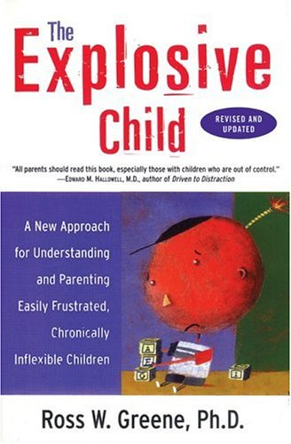9780060779399: The Explosive Child: A New Approach For Understanding And Parenting Easily Frustrated, Chronically Inflexible Children