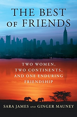 9780060779481: The Best of Friends: Two Women, Two Continents, and One Enduring Friendship