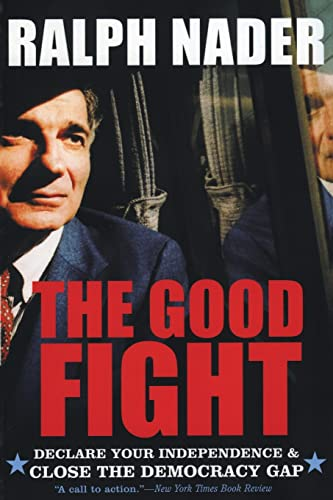 9780060779559: The Good Fight: Declare Your Independence and Close the Democracy Gap