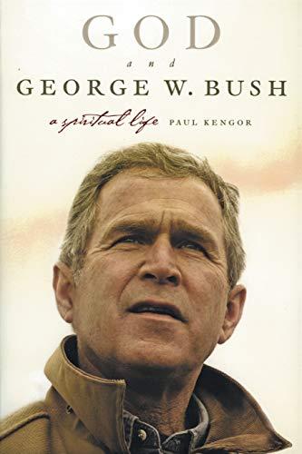 9780060779566: God and George W. Bush: A Spiritual Life