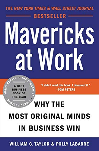 9780060779627: Mavericks at Work: Why the Most Original Minds in Business Win