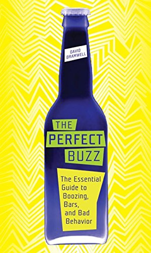 9780060779702: The Perfect Buzz: The Essential Guide to Boozing, Bars, and Bad Behavior