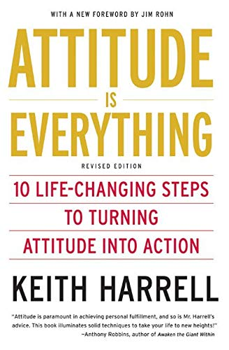 9780060779726: Attitude is Everything Rev Ed: 10 Life-Changing Steps to Turning Attitude into Action