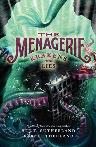 The Menagerie #3: Krakens and Lies: Sutherland, Tui T.; Sutherland, Kari H.