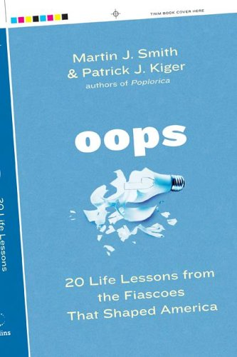 9780060780838: Oops: 20 Life Lessons from the Fiascoes That Shaped America