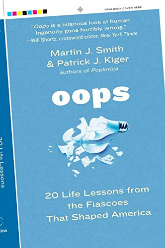 9780060780845: Oops: 20 Life Lessons from the Fiascoes That Shaped America
