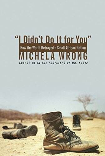 9780060780920: I Didn't Do It For You: How The World Betrayed A Small African Nation